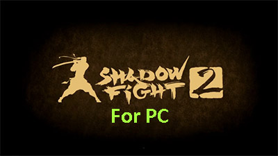 download shadow fight 2 laptop windows 8