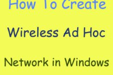 How To Create Wireless Ad Hoc Network Connection In Windows 7/8.1/8