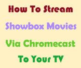 watch showbox app movies to chromecast